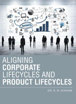 Aligning Corporate Lifecycles and Product Lifecycles - Dr. R. N. Givhan
