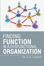 Finding Function in a Dysfunctional Organization - Dr. R. N. Givhan