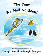 The Year We Had No Snow! - Cheryl Ann-Rombough Dragon