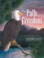 The Path to Freedom - Skybird Lacey