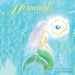 Mermaids : A Celebration Undersea - Anja Pearson