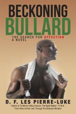 Beckoning Bullard : The Search for Affection - D. F. Les Pierre-Luke