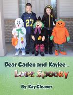 Dear Caden and Kaylee... Love Spooky - Kay Cleaver