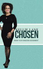 Chosen : Know Your Kingdom Assignment - Kellie Lane