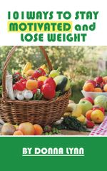 101Ways To Stay Motivated and Lose Weight - DONNA LYNN