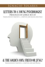 Letters to a Young Psychologist & The Golden Coin : Freud or Jung? - Ignacio Solares