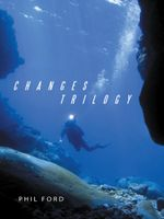 Changes Trilogy - Phil Ford