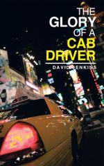 THE GLORY OF A CAB DRIVER - David Jenkins