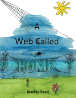 A Web Called Home - Bradley Reed