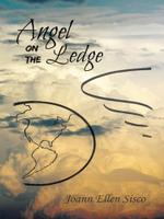 Angel on the Ledge - Joann Ellen Sisco