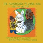 THE ADVENTURES OF JAMES BUN : SHELTER SKELTER - Ticia Blackburn