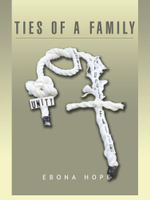 Ties of a Family - Ebona Hope
