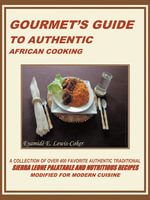 GOURMET'S GUIDE TO AUTHENTIC AFRICAN COOKING - Eyamidé E. Lewis-Coker