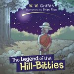 The Legend of the Hill-Bitties - W. W. Griffith