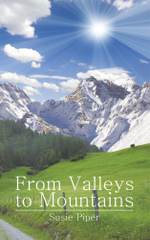 From Valleys to Mountains - Susie Piper