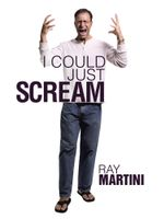 I Could Just Scream - Ray Martini