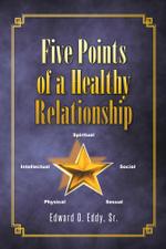 Five Points of a Healthy Relationship - Sr., Edward O. Eddy