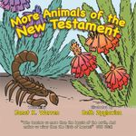 More Animals of the New Testament - Janet K. Warren