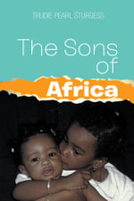 The Sons of Africa - Trudie-Pearl Sturgess