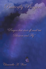 Butterfly Prayers - Chauntella A. Ware