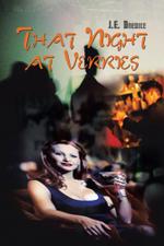 That Night at Verries - J. E. Bredice