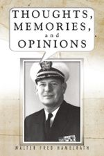 Thoughts, Memories, and Opinions - Walter Fred Hamelrath