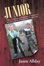 JUNIOR : Villains, Hooligans and Scoundrels A testament to the social icons in our lives and the friends I keep. - Jason Allday