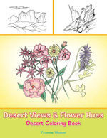 Desert Views & Flower Hues : Desert Coloring Book - Yvonnie Weaver