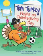 Tom Turkey Visits on Thanksgiving Day - Jim Kilmer