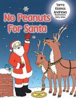 No Peanuts For Santa - Tarra Kiamos Andrews