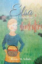 Elsa : Second Generation - Renate M. Schulz