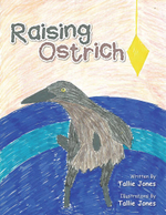 Raising Ostrich - Tallie Jones