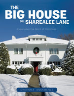 The Big House On Sharealee Lane : Experience the Spirit of Christmas - Chidinma Anakwenze