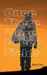 Once There Were Green Fields - Randy Pease