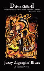 Jazzy Zigzagin' Blues : A Poetic Novel - Dalvin Clifford