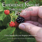 Experience Nature Through Your Food : FoodForEarthlings.net and IdentifyThatPlant.com - Claire Mandeville
