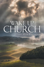WAKE UP CHURCH - Ryan Richardson