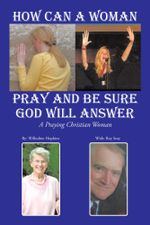How Can A Woman Pray and Be Sure GOD Will Answer : A Praying Christian Woman - Willodine Hopkins