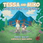 Tessa and Miko Cross the Great Blue Mountain - Daniel Balint