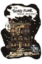 The Third Floor Movie Mystery - Daniel McTeigue