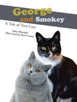 George and Smokey : A Tale of Two Cats - John Mitchell