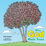 Why God Made Trees - Lila Cohen