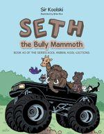 Seth the Bully Mammoth -  Sir Koolski