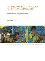 The Meanings of Genealogy for Science and Religion : Science as Prose, Religion as Poetry - James S. Tomes