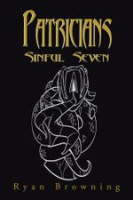 Patricians : Sinful Seven - Ryan Browning