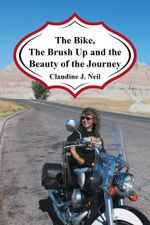 The Bike, the Brush Up and the Beauty of the Journey - Claudine Neil