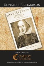 The Complete Comedy of Errors : An Annotated Edition of the Shakespeare Play - Donald J. Richardson