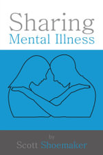 Sharing Mental Illness - Scott Shoemaker