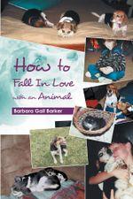 How to Fall in Love with an Animal - Barbara Gail Barker