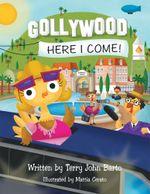 Gollywood, Here I Come! - Terry John Barto
